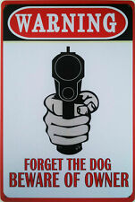 """""""Warning! Forget the DOG, beware of OWNER"""" Funny metal plaque man cave tin sign"""