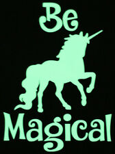 GLOW IN THE DARK Unicorn Be Magical Self Adhesive Sticker Peel and Stick