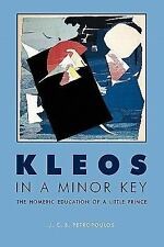 Kleos in a Minor Key: The Homeric Education of a Little Prince (Paperback or Sof