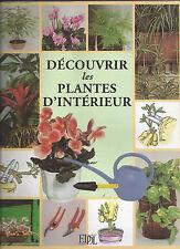 DECOUVRIR LES PLANTES D'INTERIEUR - B
