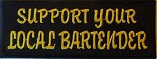 SUPPORT YOUR LOCAL BARTENDER ! - EMBROIDERED VEST PATCH  - BIKER