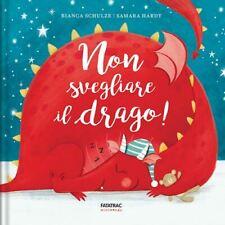 NON SVEGLIARE IL DRAGO!  - SCHULZE BIANCA - Fatatrac
