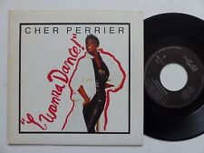 CHER PERRIERE I wanna dance 888322 7 PRESSAGE FRANCE Discotheque RTL