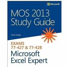 MOS 2013 Study Guide for Microsoft Excel Expert: Exams 77-427 & 77-428 (Paperbac