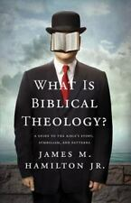 What Is Biblical Theology? : A Guide to the Bible's Story, Symbolism, and...