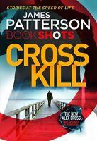 Cross Kill: BookShots (An Alex Cross Thriller),James Patterson