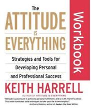 The Attitude Is Everything Workbook: Strategies and Tools for Developing Persona