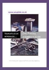 "Zinc Electroplating Booklet - ""Zinc Plating - A Hobbyists Guide"""