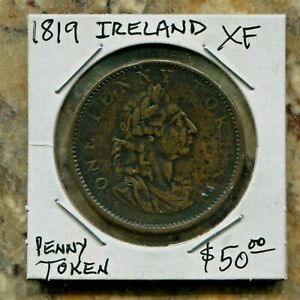 IRELAND -  BEAUTIFUL HISTORICAL SCARCE  GEORGE III ONE PENNY TOKEN, 1819