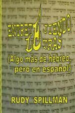 Entretejiendo Letras (Algo Más de Hebreo, pero en Español) by Rudy Spillman...