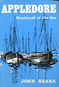 APPLEDORE Handmaid of the Sea by John Beara published North Devon Museum 1978