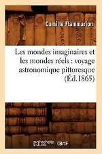 Les Mondes Imaginaires Et Les Mondes Reels: Voyage Astronomique Pittoresque (Ed