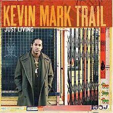 KEVIN MARK TRAIL: JUST LIVING - EMI UK CD ALBUM (2005) DEBUT ALBUM