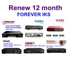 renew 12 mois FOREVER I.K.S Géant - StarSat - Tiger - Pinacle - Viark - Echolink