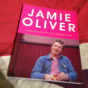Jamie Oliver Happy Days with the Naked Chef Book