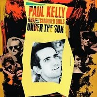 PAUL KELLY AND THE COLOURED GIRLS Under The Sun CD BRAND NEW