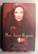 Mrs. Astor Regrets: The Hidden Betrayals of a Family Beyond Reproach by Gordon