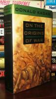 Kagan, Donald ON THE ORIGINS OF WAR  1st Edition 3rd Printing