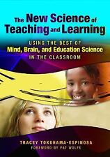 The New Science of Teaching and Learning: Using the Best of Mind, Brain, and Edu