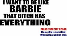 Vinyl Decal Sticker - I Want to be Like Barbie Car Truck Window Bumper Fun 7""
