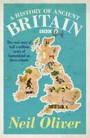 A History of Ancient Britain, Oliver, Neil, New