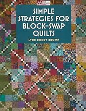 Simple Strategies for Block-Swap Quilts by Lynn Roddy Brown (2009, Paperback)