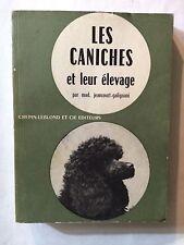 LES CANICHES ET LEUR ELEVAGE 1963 JEANCOURT ILLUSTRE