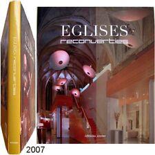 Eglises reconverties 2007 Ereme architecture réemploi bâtiment hôtel habitat etc