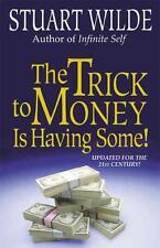 The Trick to Money Is Having Some von Stuart Wilde (1995, Taschenbuch)