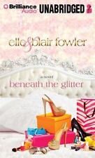 Beneath the Glitter by Elle Fowler and Blair Fowler (2013, CD, Unabridged)