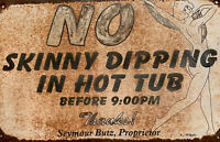 Vintage Sign NO SKINNY DIPPING BEFORE 9:00 PM THANKS,SEYMOUR BUTZ  Pool AreaH1-4