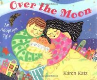 Over the Moon by Katz, Karen Book The Fast Free Shipping