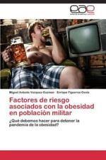 Factores de Riesgo Asociados Con La Obesidad En Poblacion Militar (Paperback or