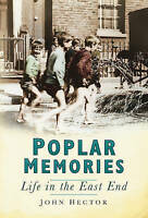 Poplar Memories. Life in the East End by Hector, John (Paperback book, 2010)