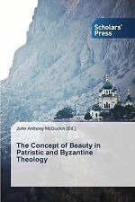 NEW The Concept of Beauty in Patristic and Byzantine Theology