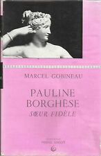 MARCEL GOBINEAU PAULINE BORGHESE SOEUR FIDELE