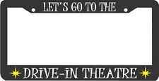 LET'S GO TO THE DRIVE IN THEATRE THEATER drive-in inn License Plate Frame