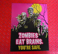 ZOMBIES EAT BRAINS DON'T WORRY YOUR SAFE STEEL SIGN MADE IN USA BUY ANY 2 GET 3