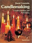 Candlemaking: Creative Designs And Techniques By Constable, David Paperback The
