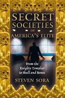 Excellent, Secret Societies of America's Elite: From the Knights Templar to Skul