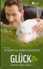 Glück kommt selten allein  von Dr. med Eckart Hirschhausen