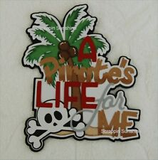 A PIRATES LIFE FOR ME Die Cut Title - Scrapbook Page Paper Piecing SSFFDeb