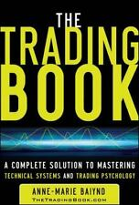 The Trading Book: A Complete Solution to Mastering Technical Systems and Trading