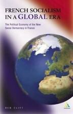 French Socialism in a Global Era (Politics, Culture, and Society in the New Euro