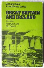 Great Britain and Ireland Geographies: A Certificate Series H.R.Cain & R.J.Small