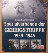Spezialverbände der Gebirgstruppe 1939-1945 Gebirgsjäger Bergführer Einheiten