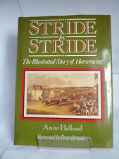 STRIDE BY STRIDE; THE ILLUSTRATED STORY OF HORSERACING 1989 by ANNE HOLLAND
