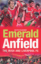Emerald Anfield - The Irish and Liverpool FC - Links between Anfield and Ireland