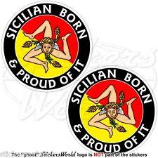 "SICILY Sicilian Born & Proud ITALY Sicilia Italian 75mm (3"") Stickers, Decals x2"