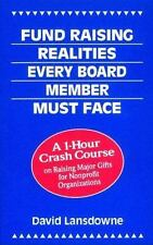 Fund Raising Realities Every Board Member Must Face: A 1-Hour Crash Course on